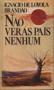 Não Verás País Nenhum - Ignácio De Loyola Brandão - Traça Livraria e Sebo